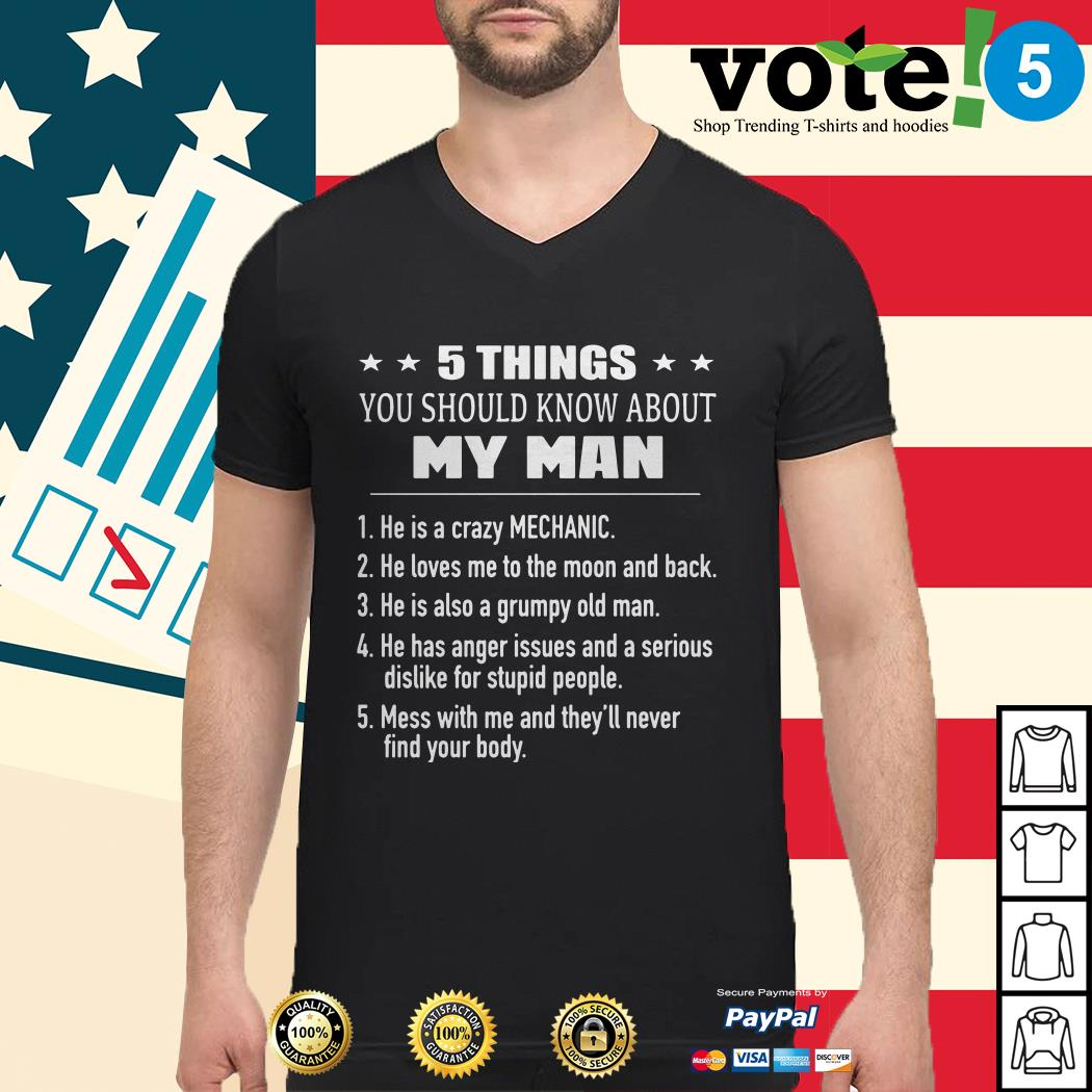 5 Things you should know about my man he is a crazy mechanic Guys shirt