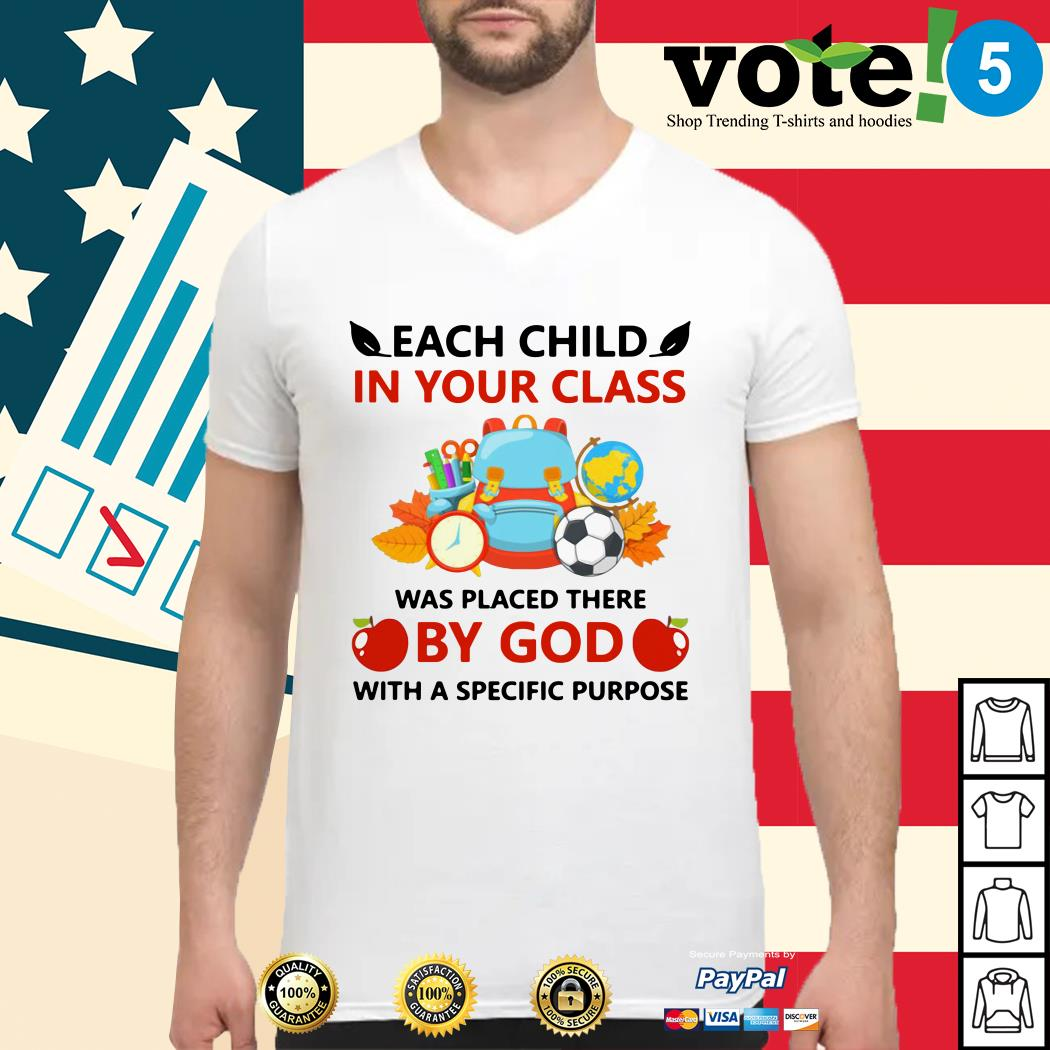 Teacher each child in your class was placed there by God with a specific purpose Guys shirt