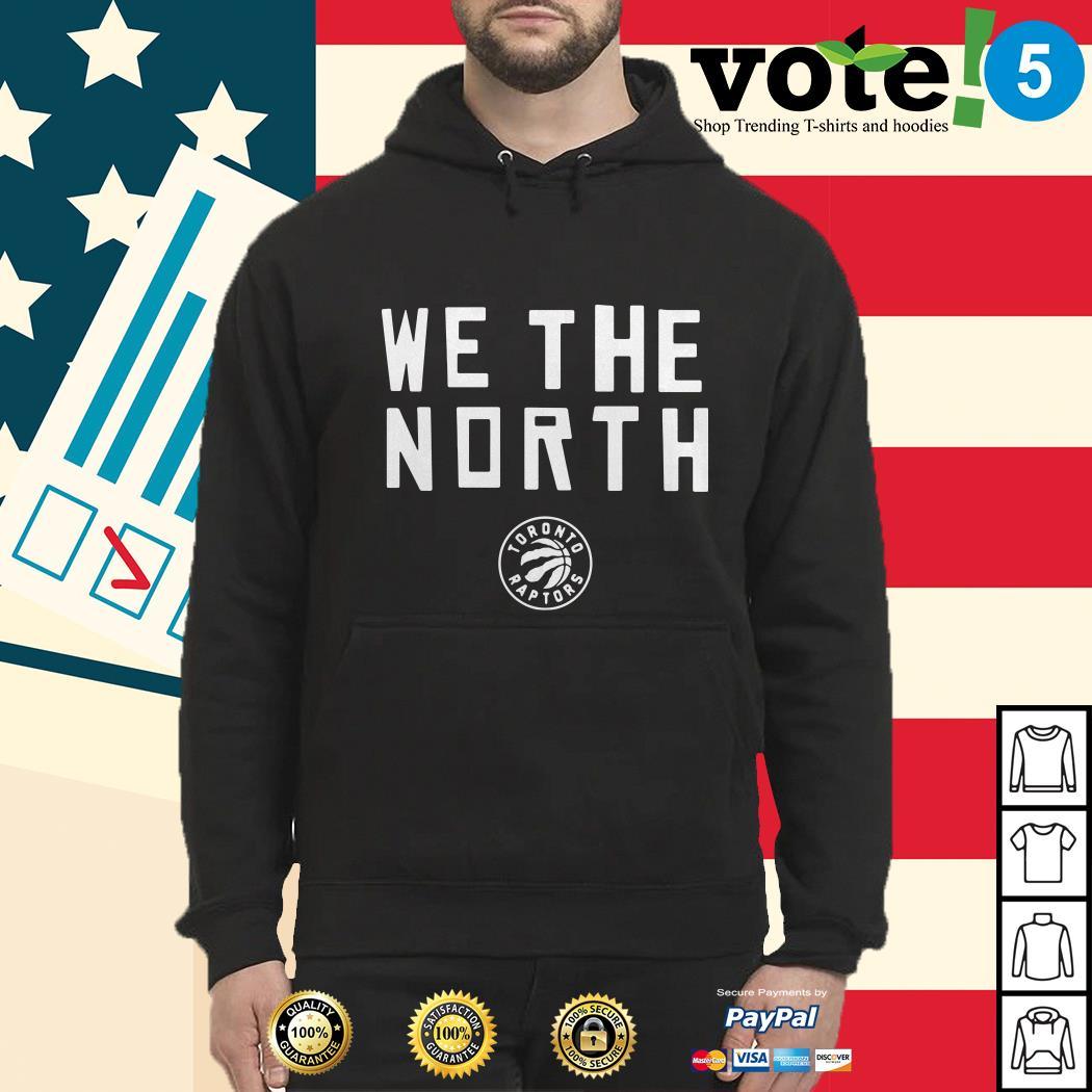 Toronto Raptors we the north Hoodie