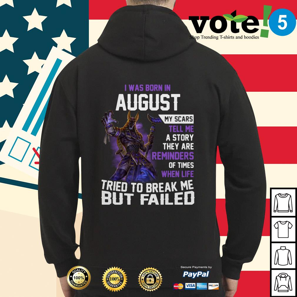 Smite Anubis I was born in August my scars tell me a story they are reminders Hoodie