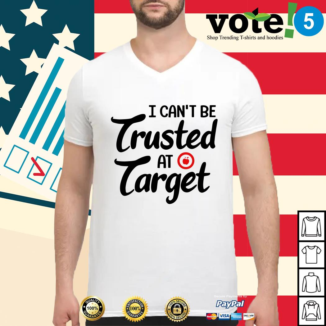 Teacher I can't be trusted at target Guys shirt