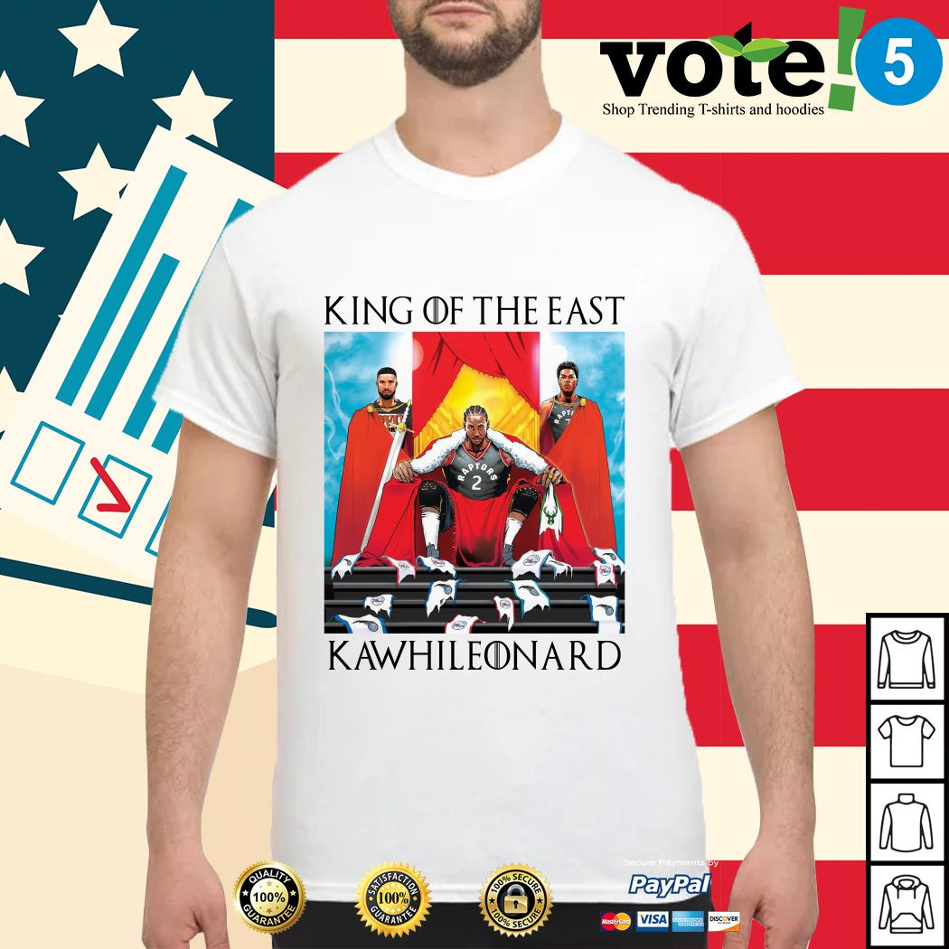 Toronto Raptors King of the East Kawhi Leonard shirt