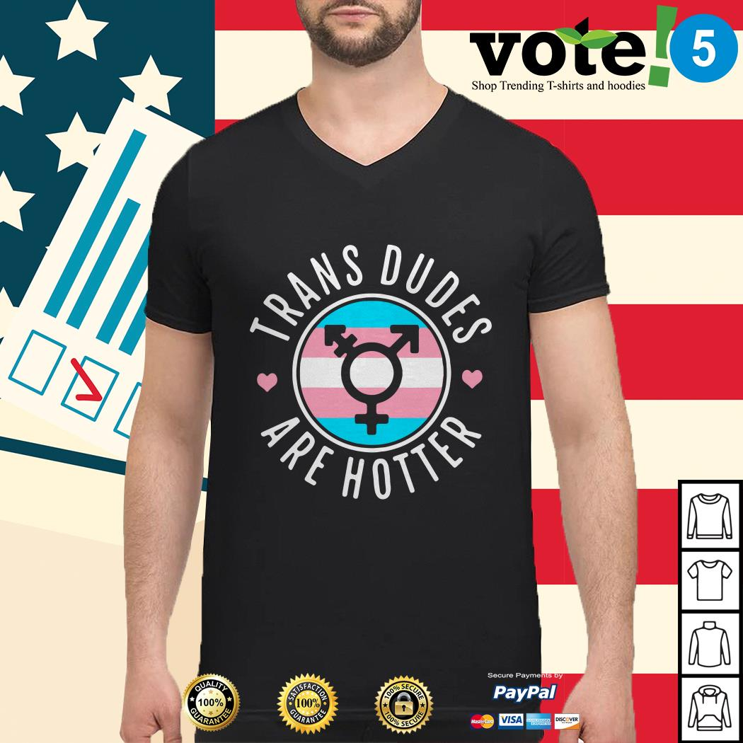 Trans symbol trans dudes are hotter Guys shirt