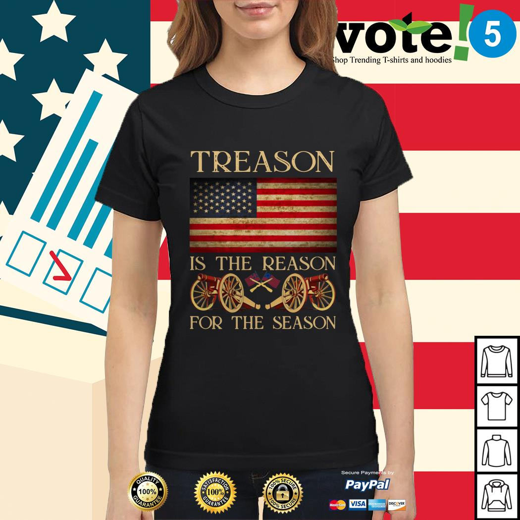 Treason is the reason for the season 4th of July independence day Ladies tee