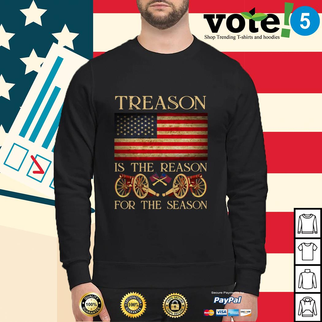 Treason is the reason for the season 4th of July independence day Sweater