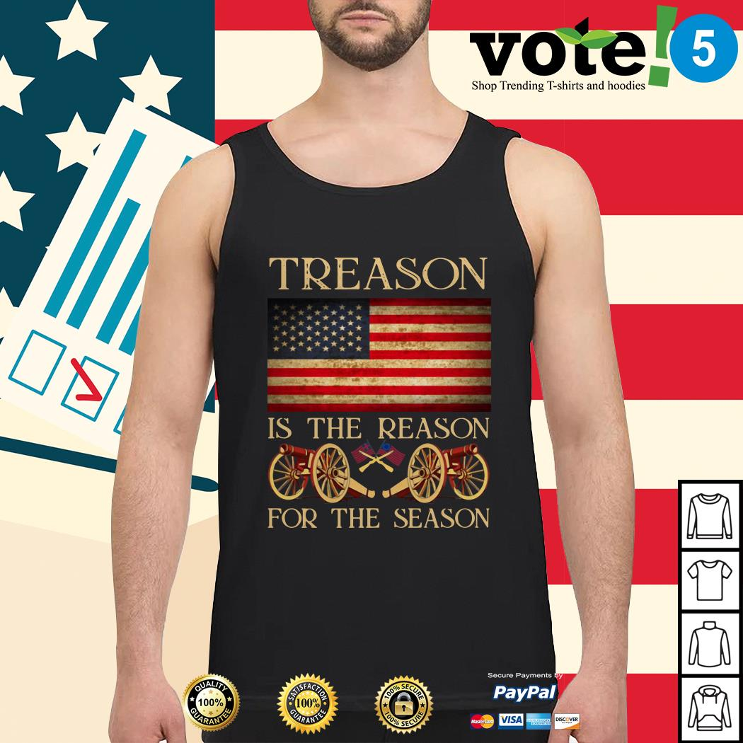 Treason is the reason for the season 4th of July independence day Tank top