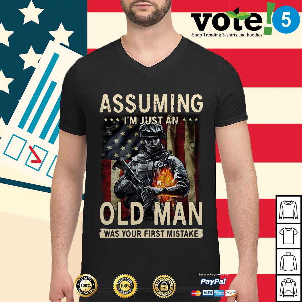 American Soldier Assuming I'm just an old man was your first mistake Veteran Guys shirt