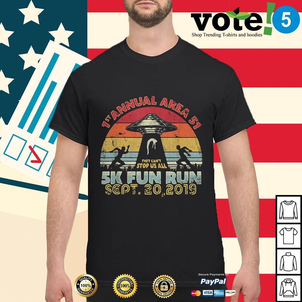 UFO 1St Annual Area 51 5k fun run they can't stop us all vintage shirt