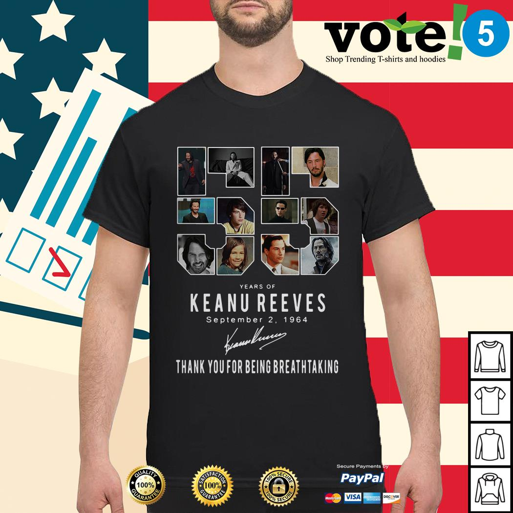 55 years of Keanu Reeves September 2 1964 thank you for breathtaking shirt