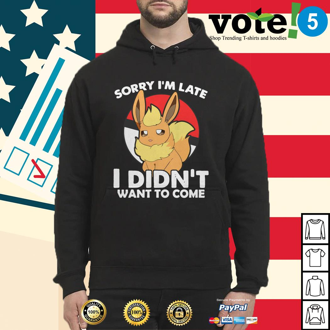Eevee sorry I'm late I didn't want to come Hoodie