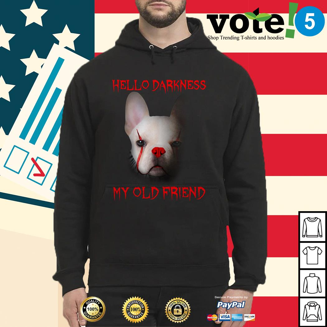 Pennywise French Bulldog hello darkness my old friend Hoodie