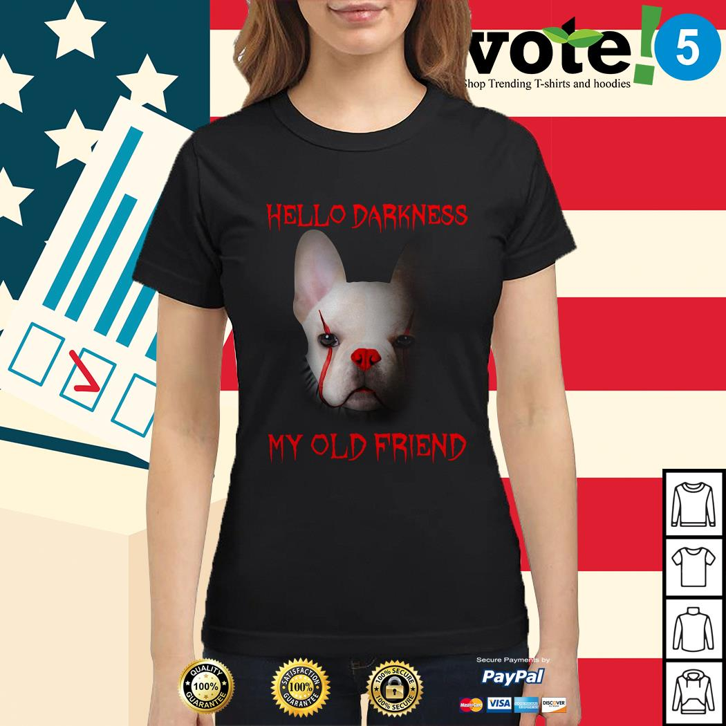 Pennywise French Bulldog hello darkness my old friend Ladies tee