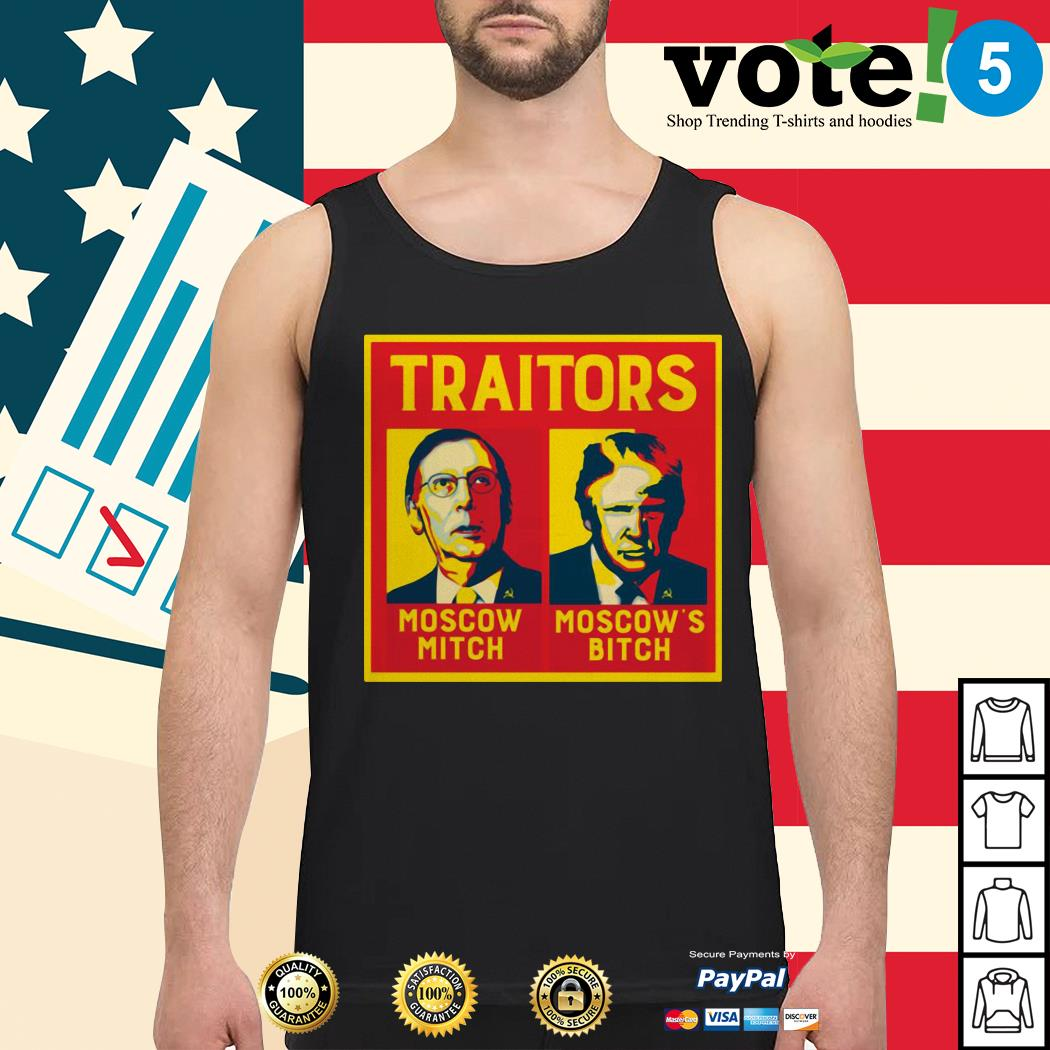 Traitors Moscow Mitch Moscow's Bitch Mitch and Trump Tank top