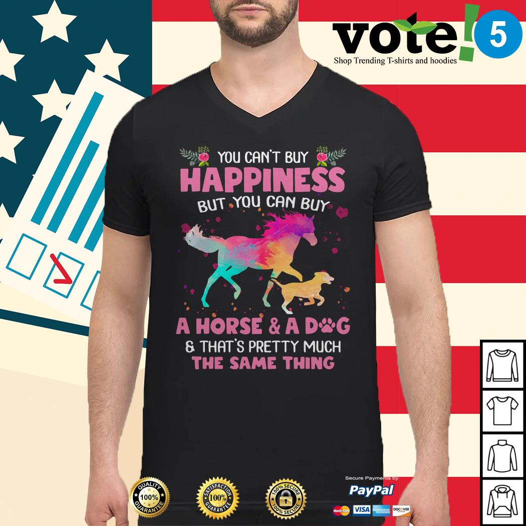 You can't buy happiness but you can buy a horse and a dog Guys shirt