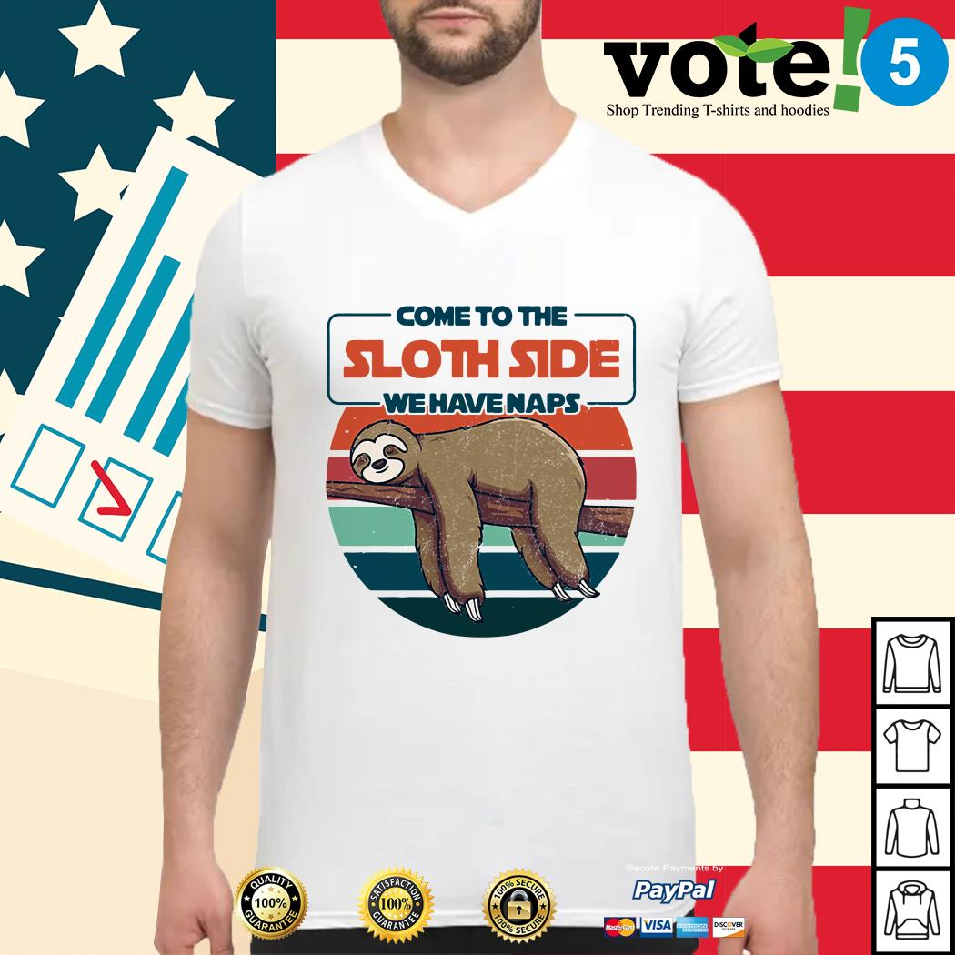 Come to the sloth side we have naps vintage Guys shirt