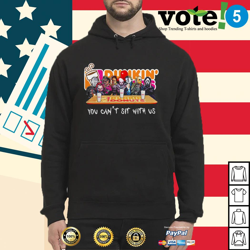 Horror Dunkin' Donuts you can't sit with us Hoodie
