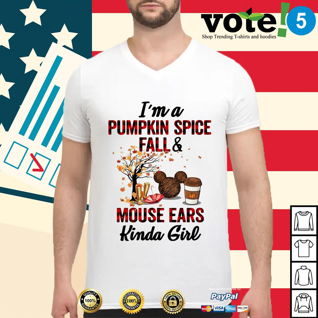 I'm a pumpkin spice fall and mouse ears kinda girl Guys shirt
