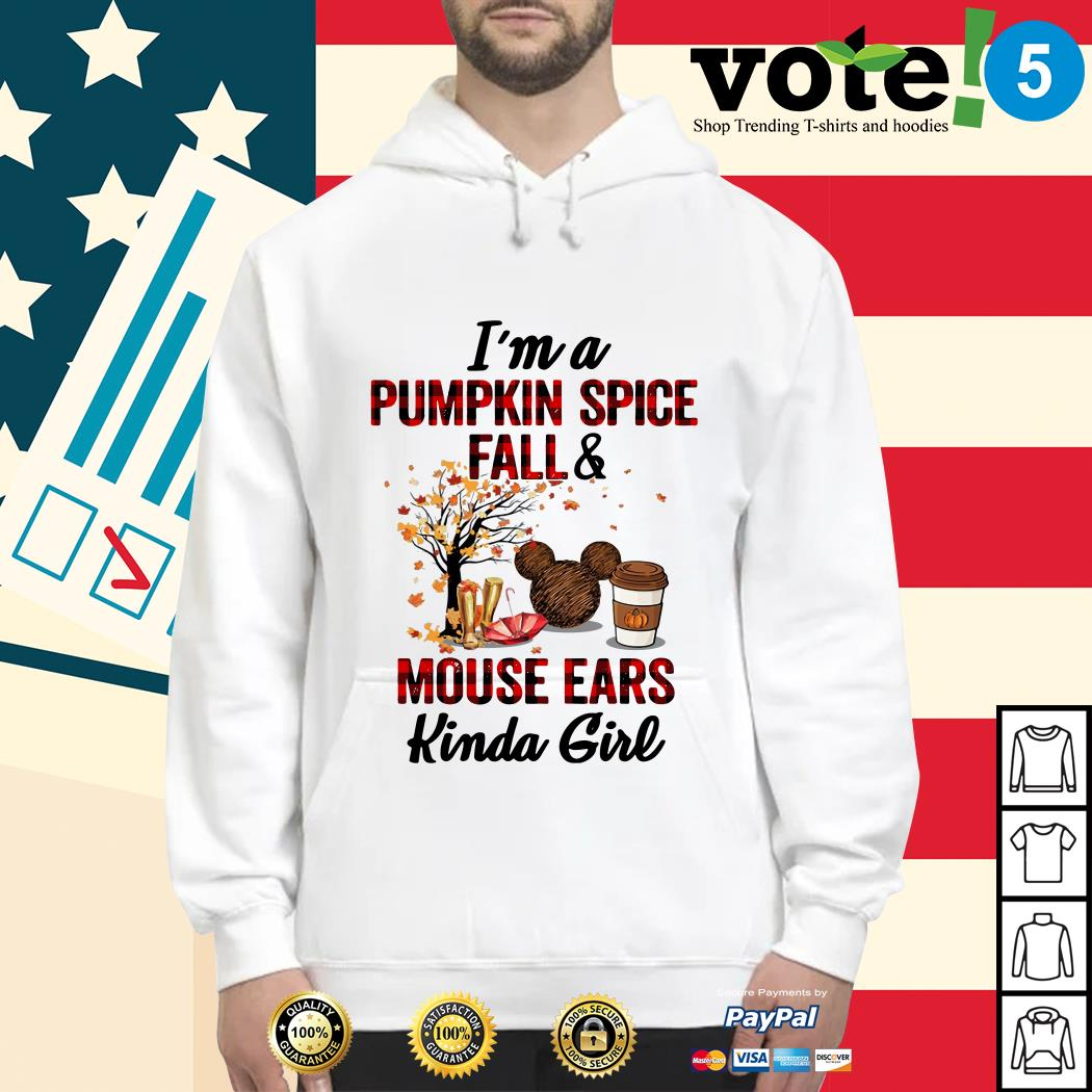 I'm a pumpkin spice fall and mouse ears kinda girl Hoodie