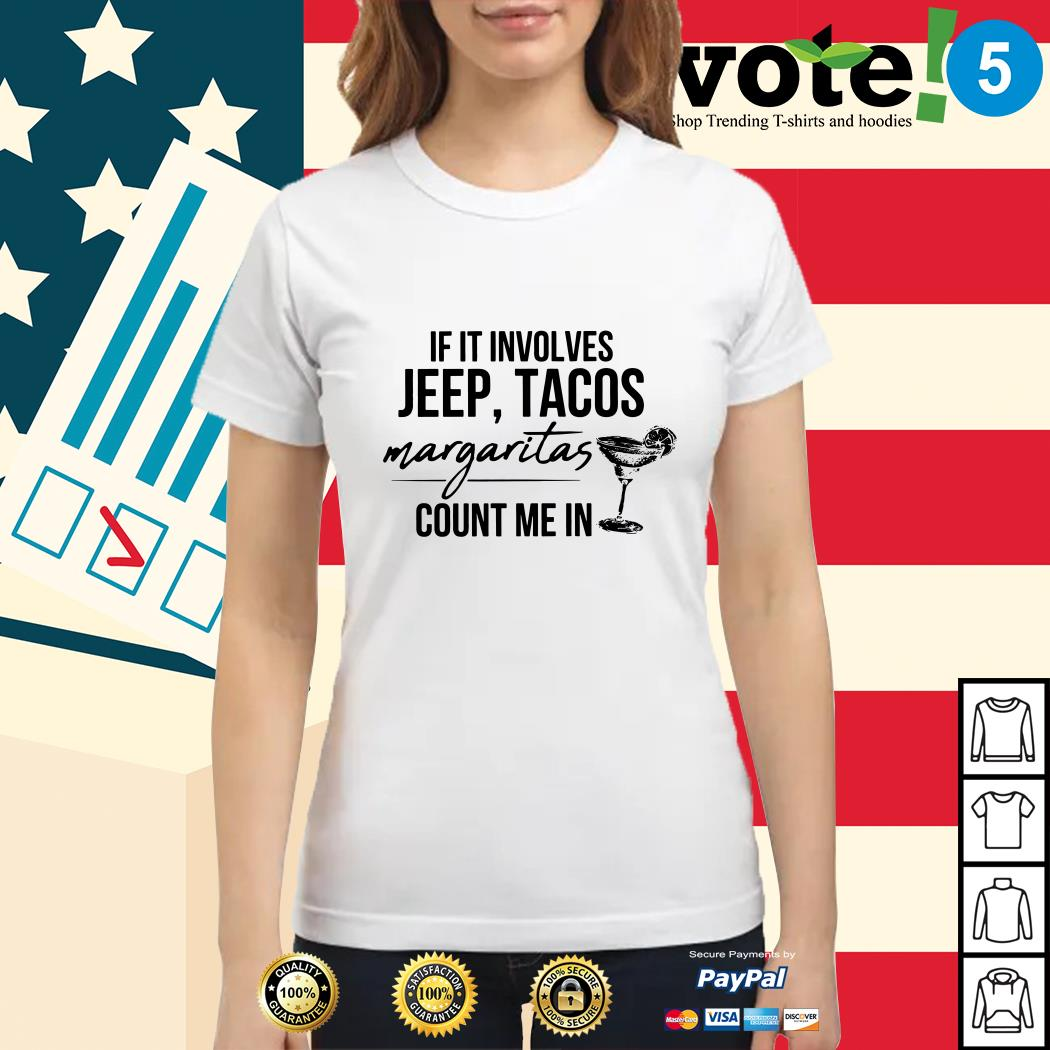 If it involves jeep tacos margaritas count me in Ladies tee