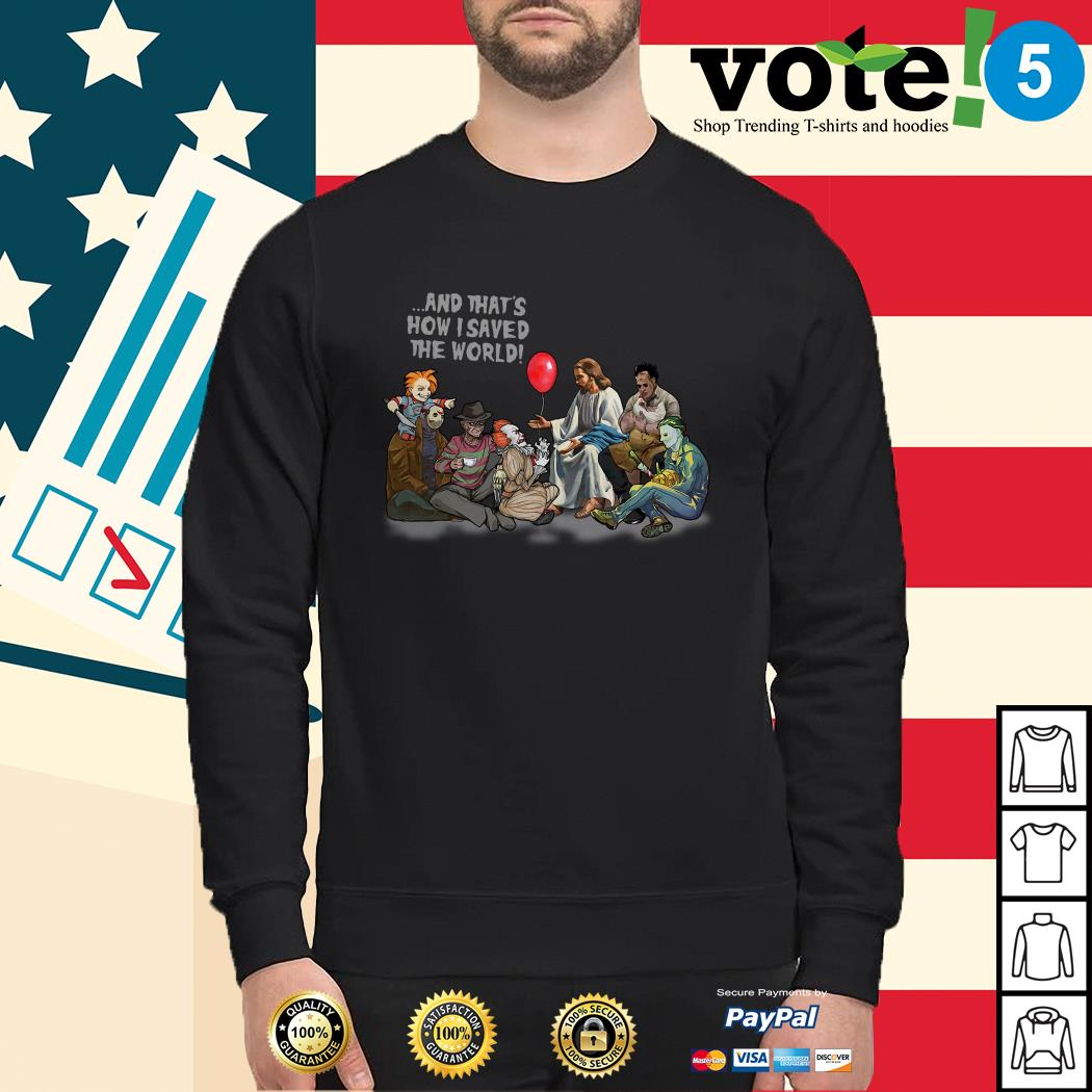 Jesus and that's how I saved the world Halloween Horror characters Sweater