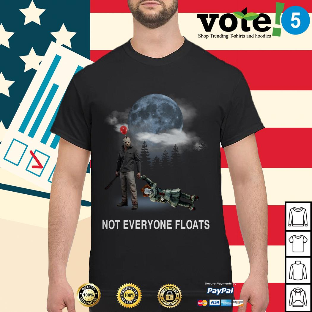 Michael Myers and Pennywise not everyone floats shirt