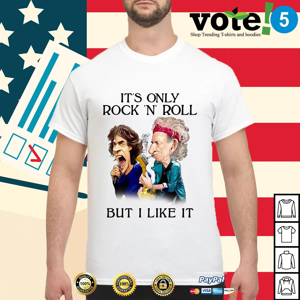The Rolling Stone it's only rock n roll but I like it shirt