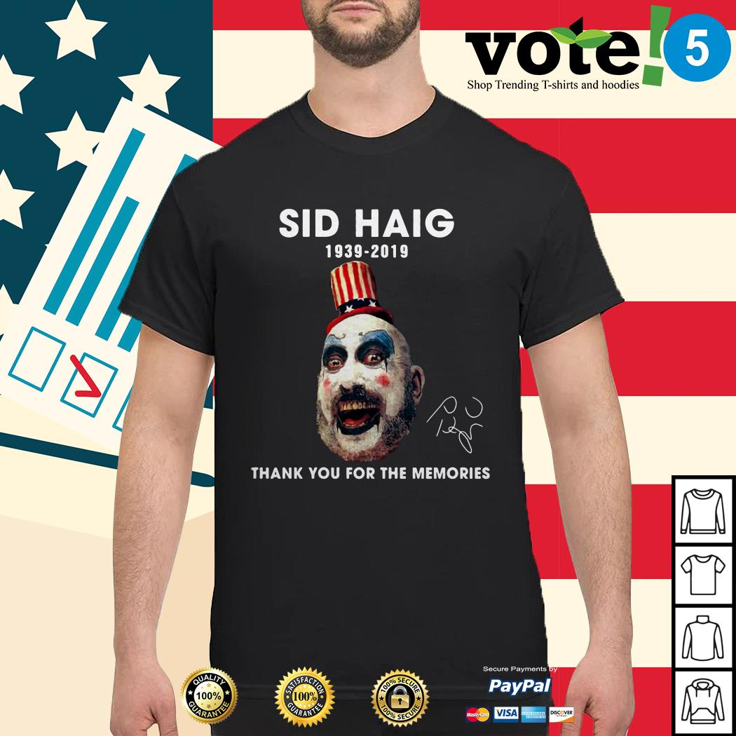 Sid Haig 1939-2019 thank you for the memories signature shirt