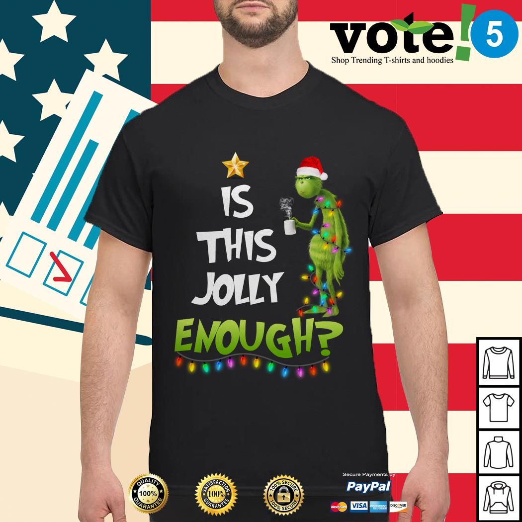 Grinch is this jolly enough shirt, sweater