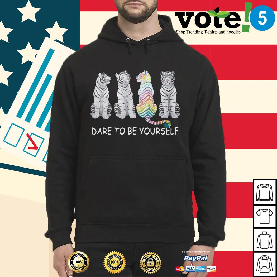 Tiger dare to be yourself Hoodie