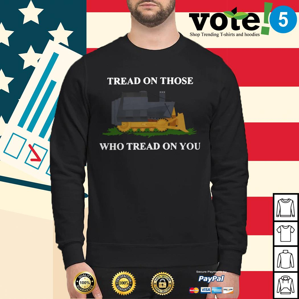 Tread on those who tread on you Sweater