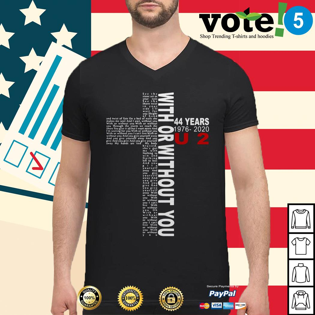 With or without you 44 years 1976-2020 U2 Jesus Guys shirt