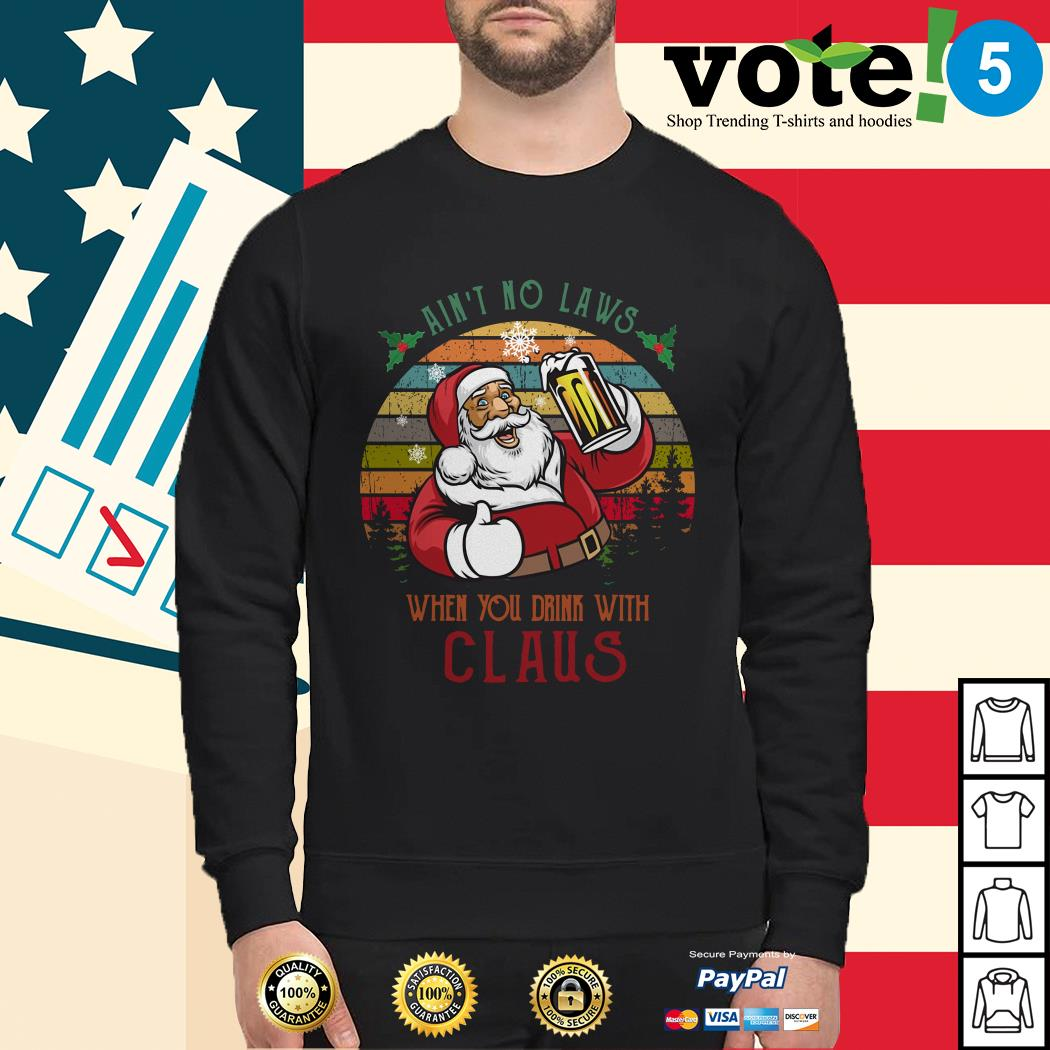 Ain't no laws when you drink with Claus vintage Sweater, sweater
