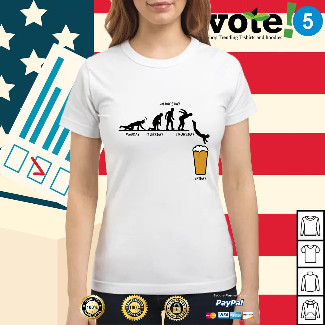 Beer Monday Tuesday Wednesday Thursday Friday Ladies tee