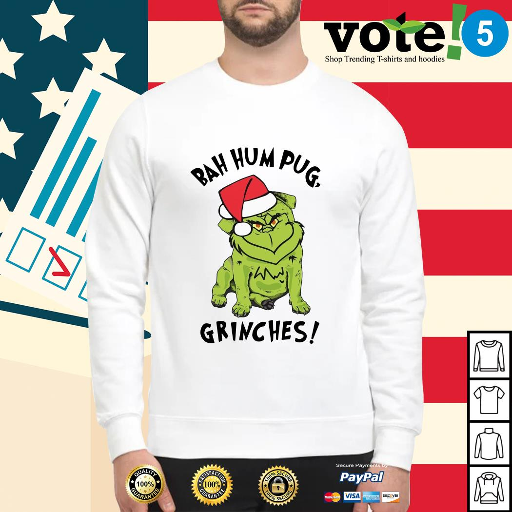 Christmas bah hum pug grinches Sweater, sweater