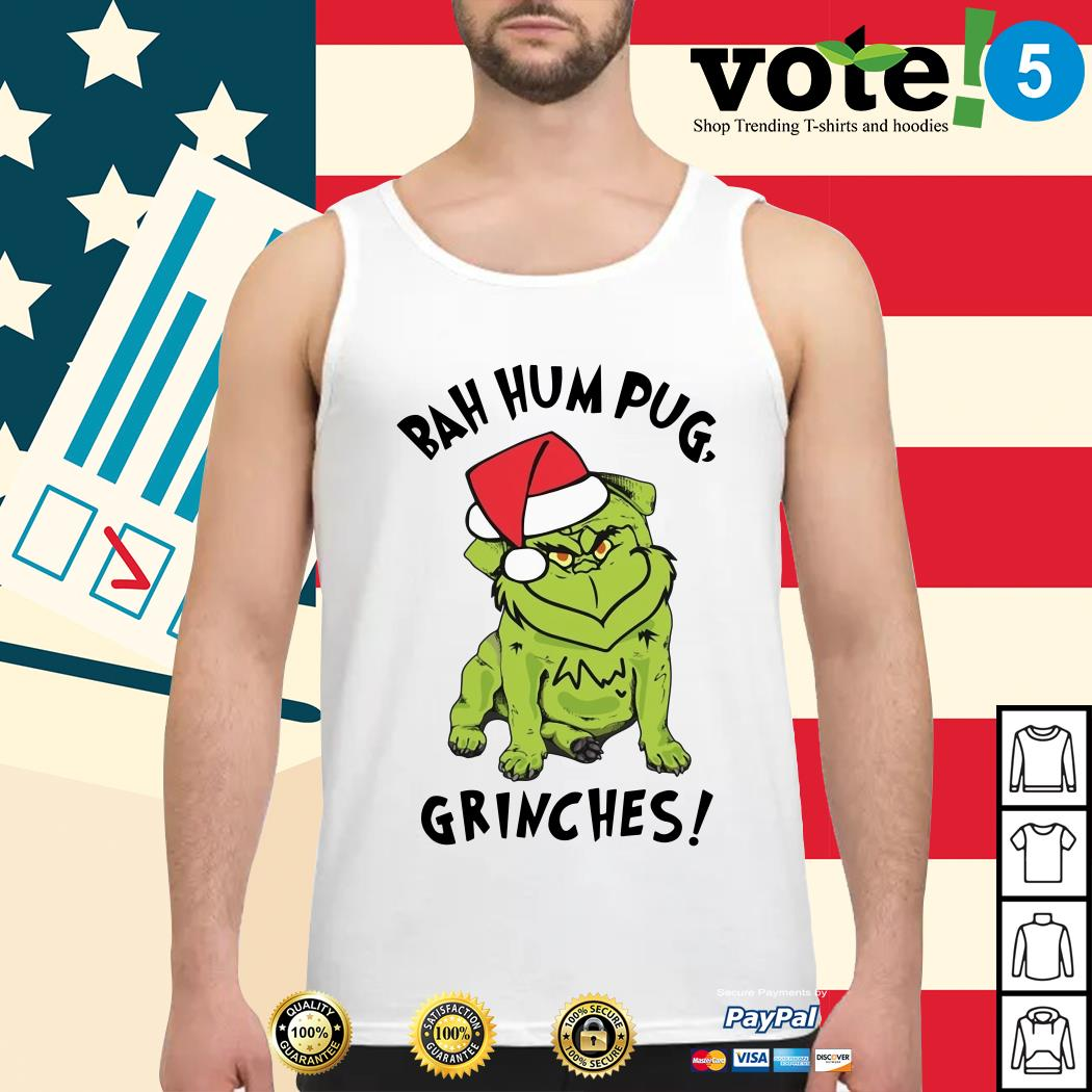 Christmas bah hum pug grinches Tank top, sweater