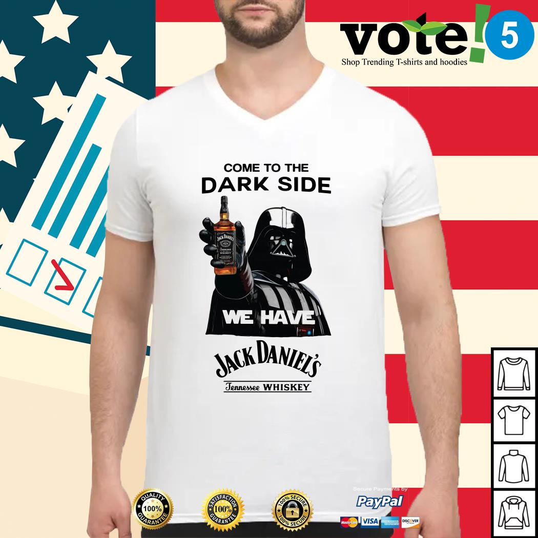 Come to the dark side we have Jack Daniel's shirt