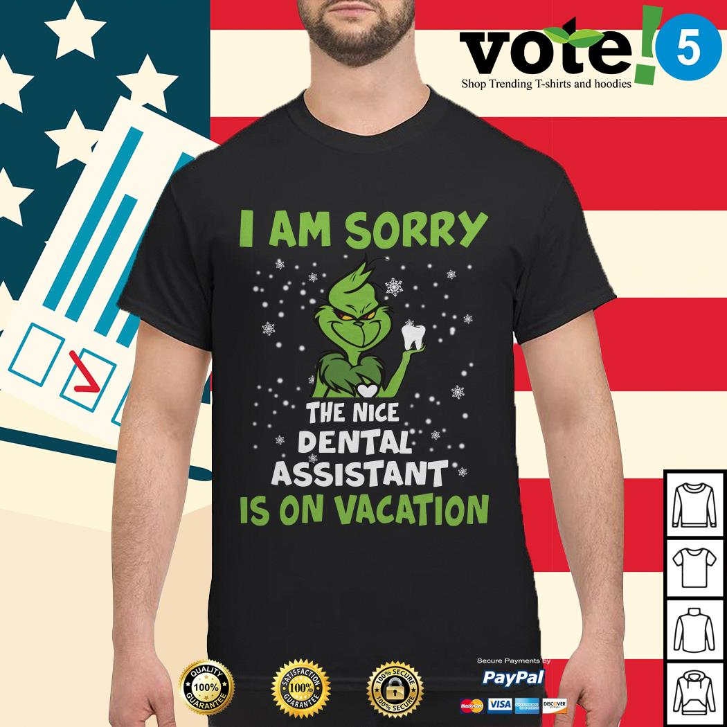 Grinch I am sorry the nice dental assistant is on vacation shirt, sweater