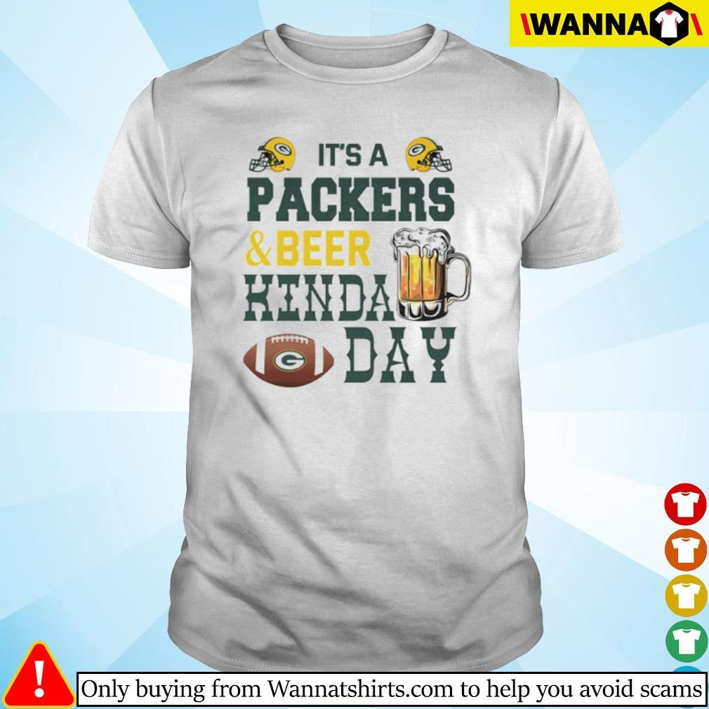 It's a Packers and beer Kinda day shirt