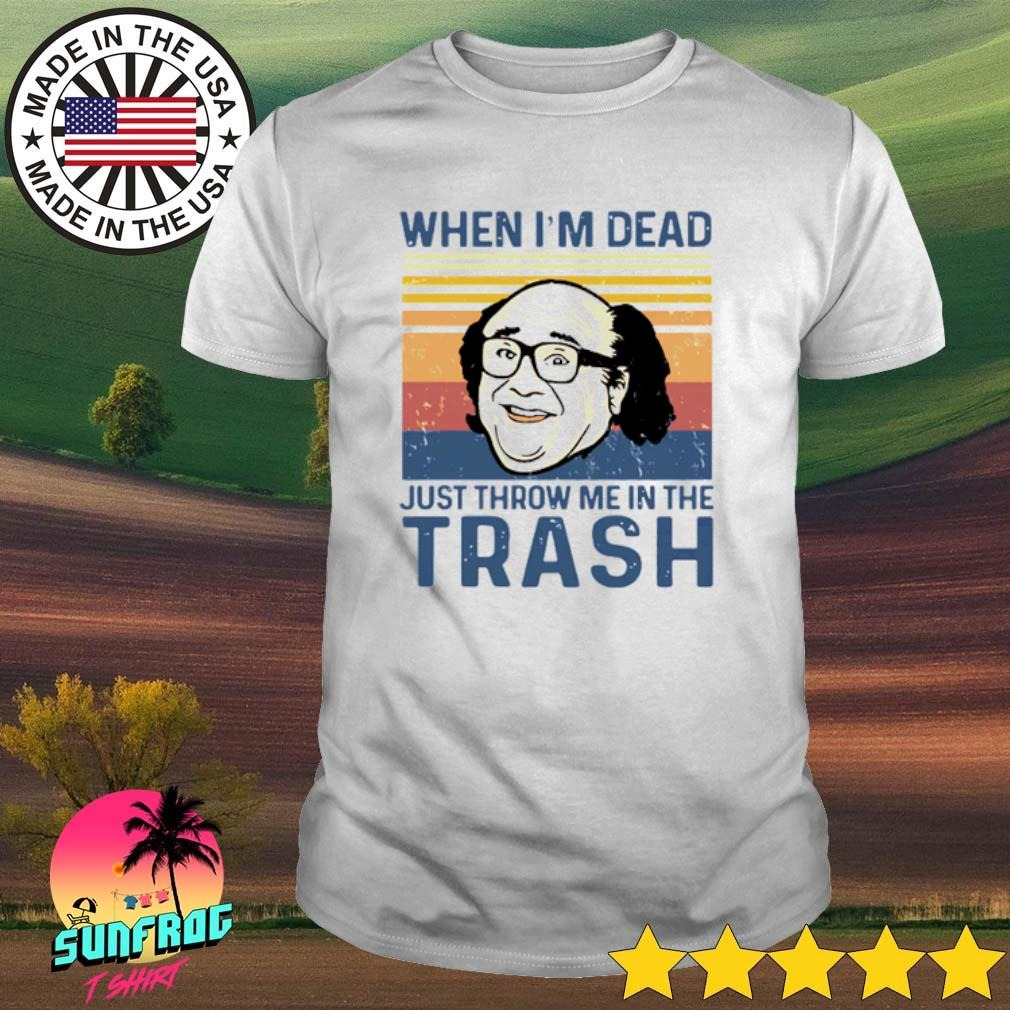Vintage Frank Reynolds When I'm dead just throw me in the trash shirt