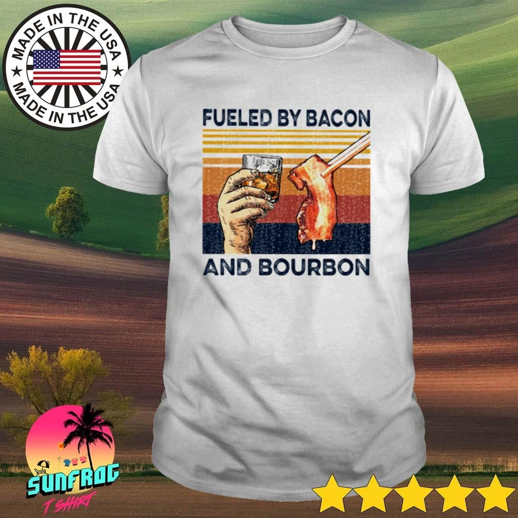 Vintage fueled by bacon and bourbon shirt