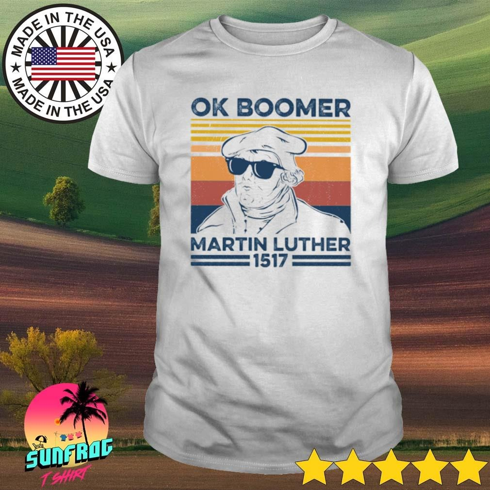 Vintage Ok Boomer Martin Luther 1517 shirt