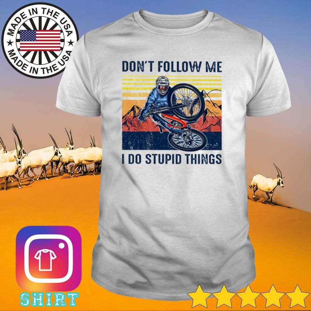 Vintage Riding bicycle don't follow me I do stupid things shirt