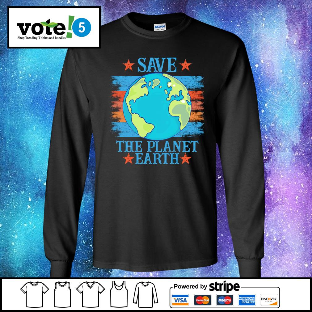Save the planet earth s Long-Sleeves-Tee