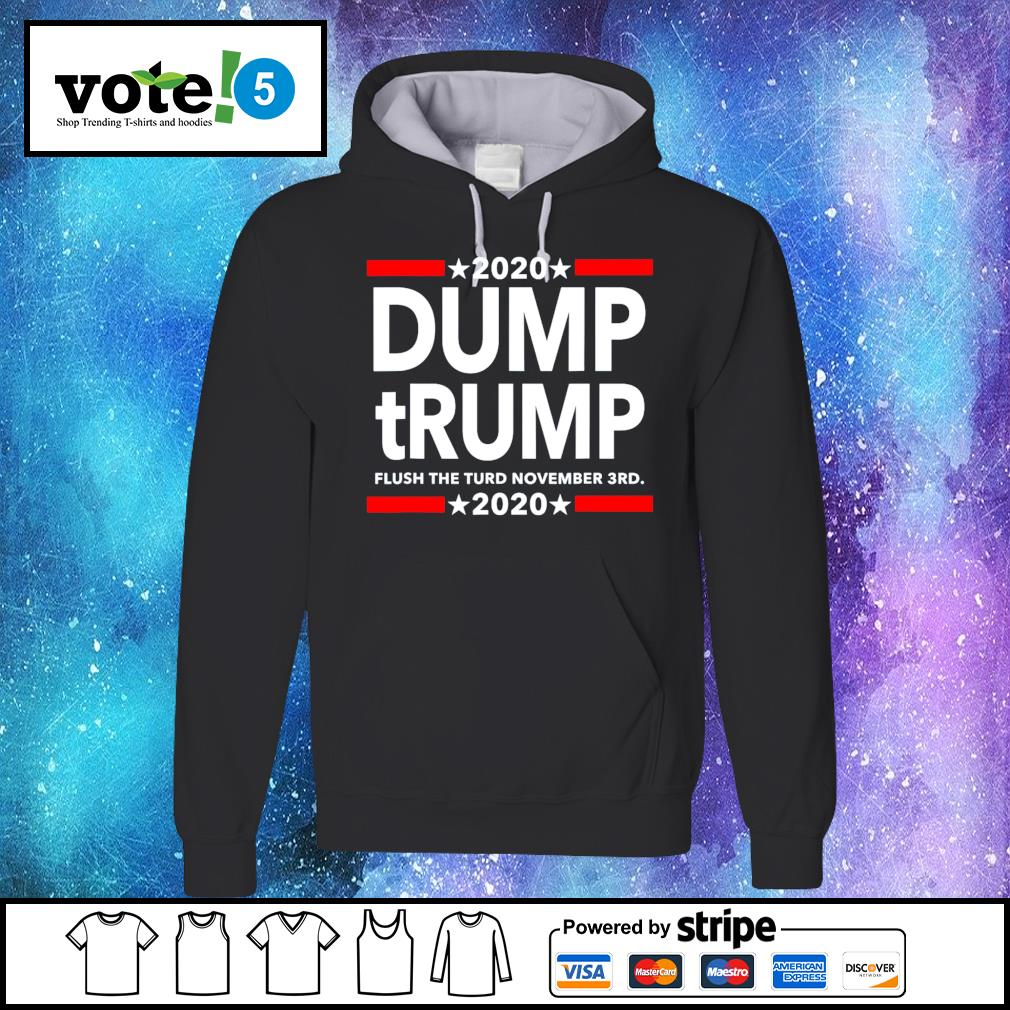 2020 Dump tRump flush the turd november 3rd 2020 s Hoodie
