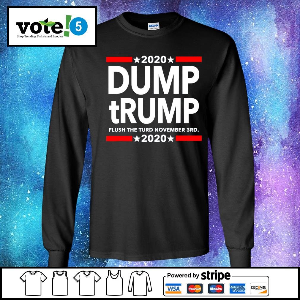 2020 Dump tRump flush the turd november 3rd 2020 s Long-Sleeves-Tee