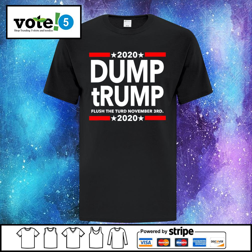 2020 Dump tRump flush the turd november 3rd 2020 shirt
