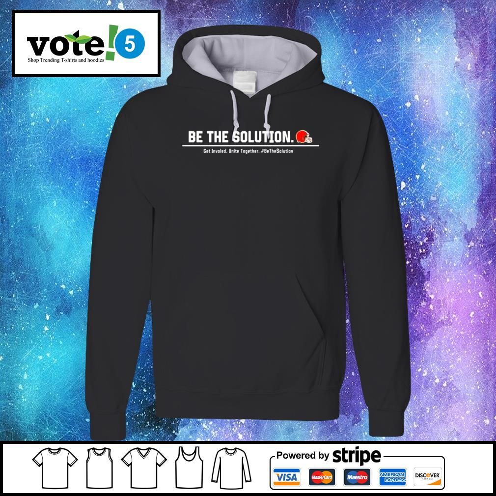 Cleveland Browns be the solution get involved unite together s Hoodie