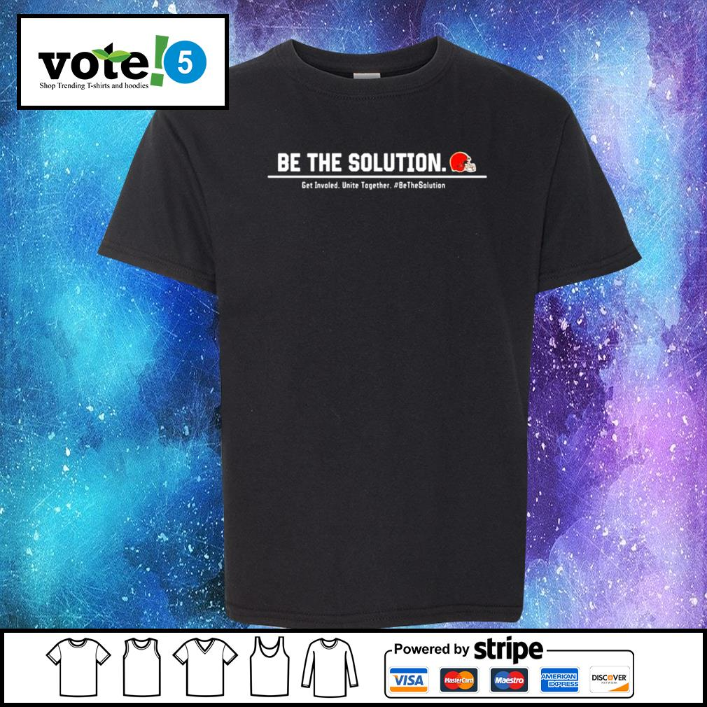 Cleveland Browns be the solution get involved unite together s Kid-T-shirt