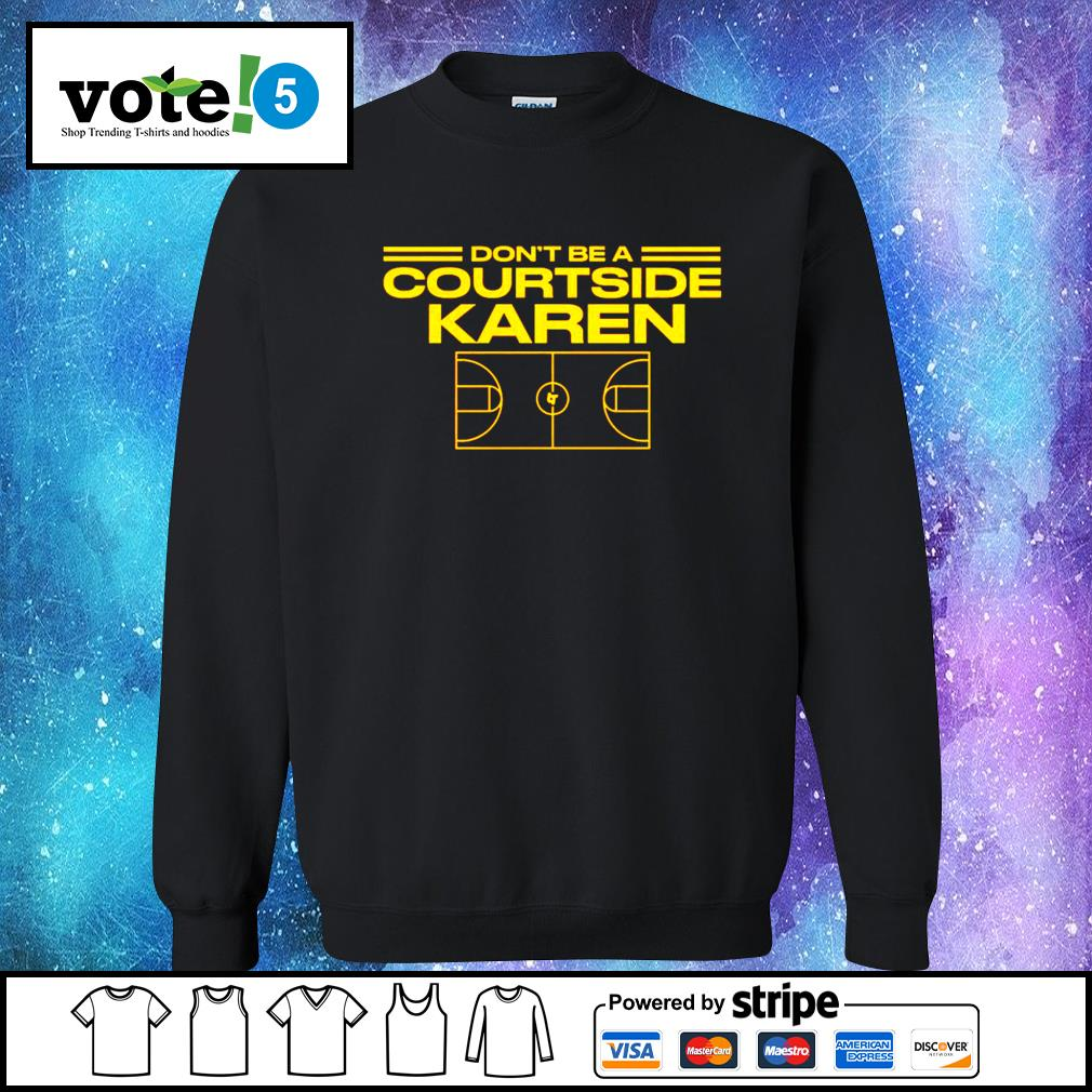 Don't be a courtside karen s Sweater