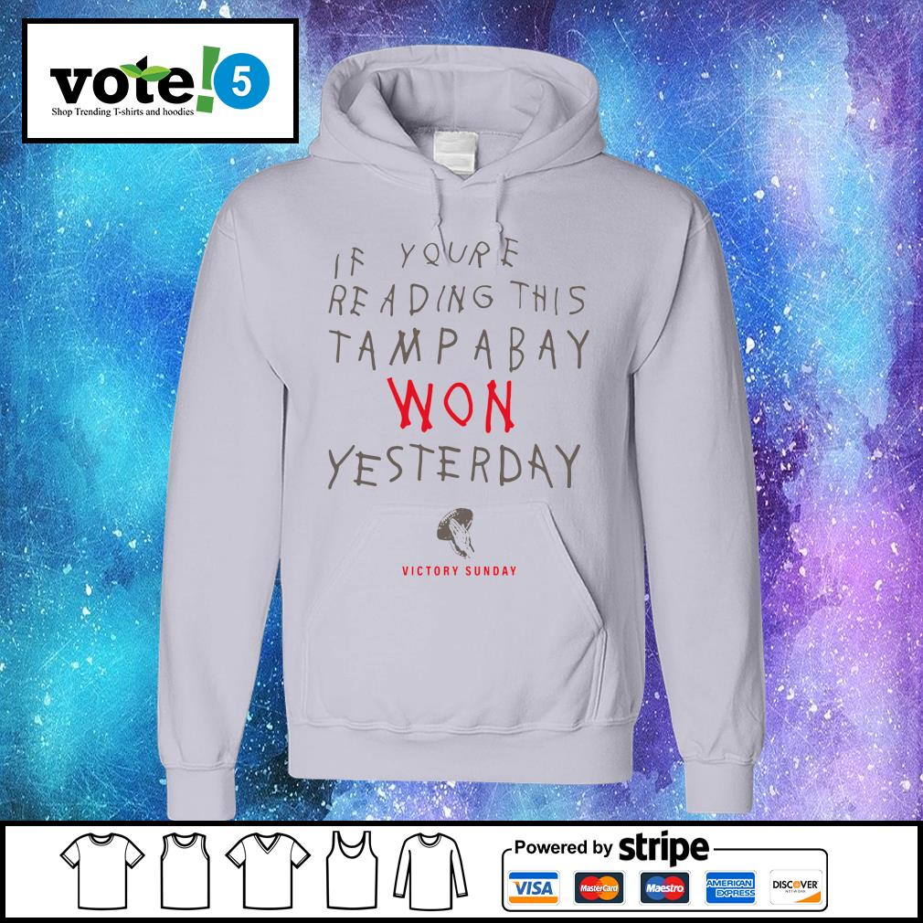 If you're reading this Tampa Bay won yesterday victory sunday s Hoodie